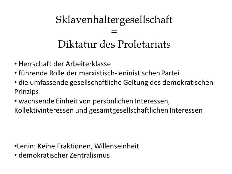 Sklavenhaltergesellschaft = Diktatur des Proletariats