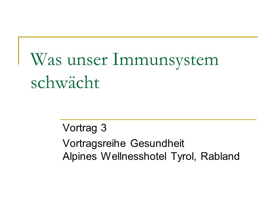 Was unser Immunsystem schwächt