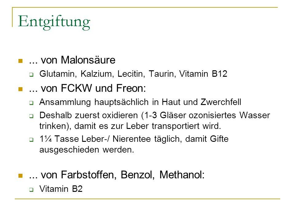 Entgiftung ... von Malonsäure ... von FCKW und Freon: