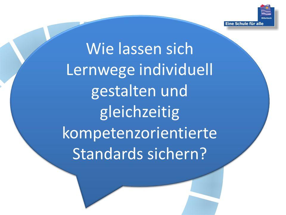 Wie lassen sich Lernwege individuell gestalten und gleichzeitig kompetenzorientierte Standards sichern
