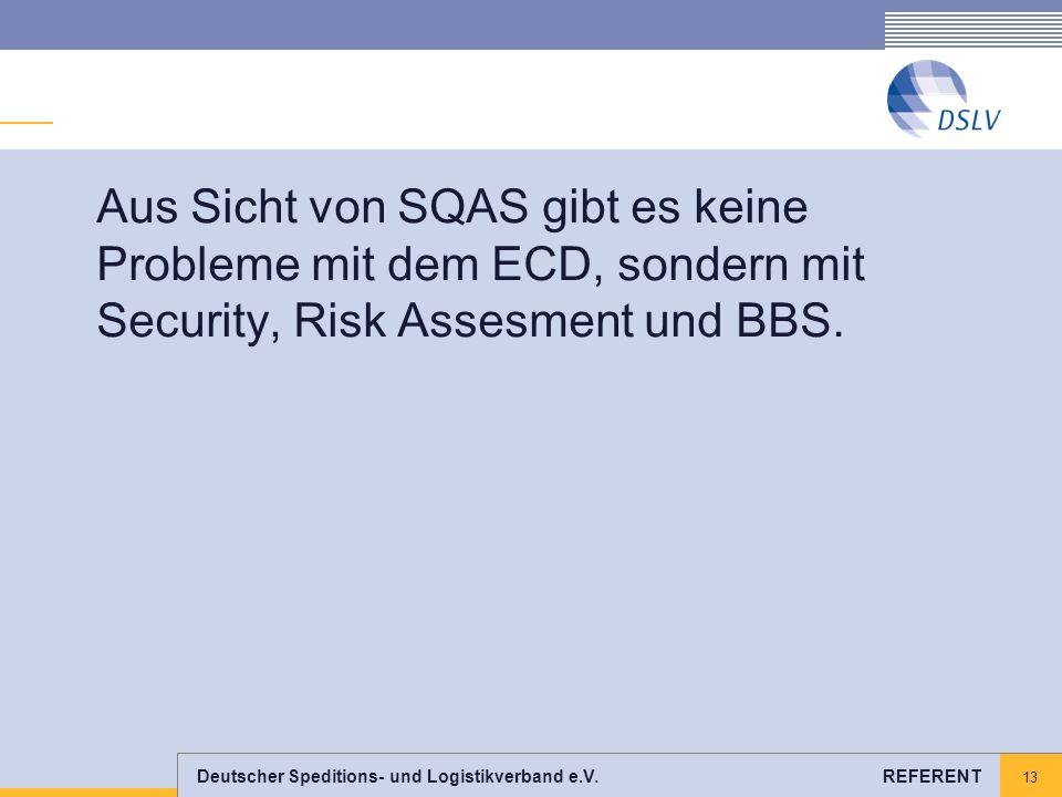 Aus Sicht von SQAS gibt es keine Probleme mit dem ECD, sondern mit Security, Risk Assesment und BBS.