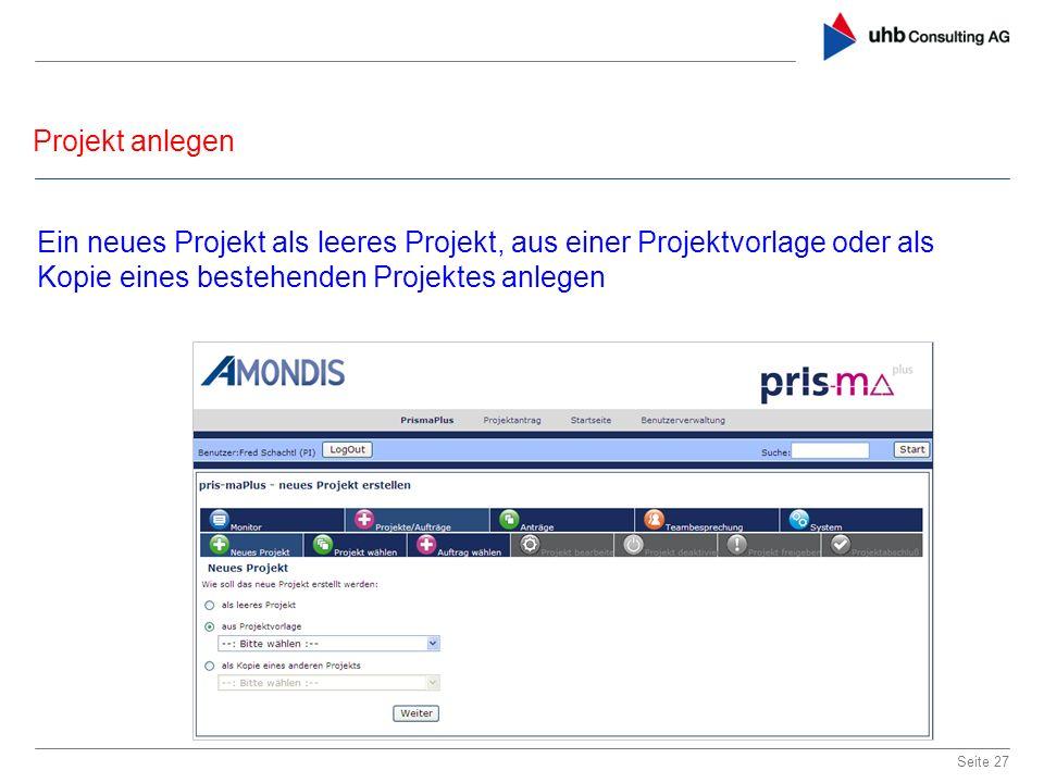 Projekt anlegen Ein neues Projekt als leeres Projekt, aus einer Projektvorlage oder als Kopie eines bestehenden Projektes anlegen.