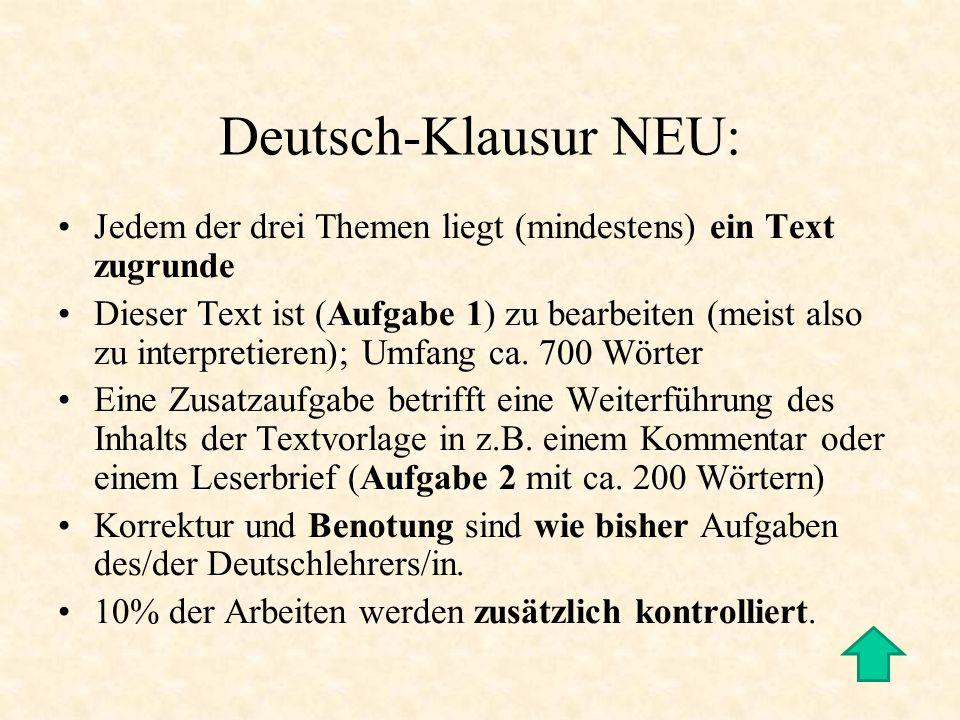 Deutsch-Klausur NEU: Jedem der drei Themen liegt (mindestens) ein Text zugrunde.