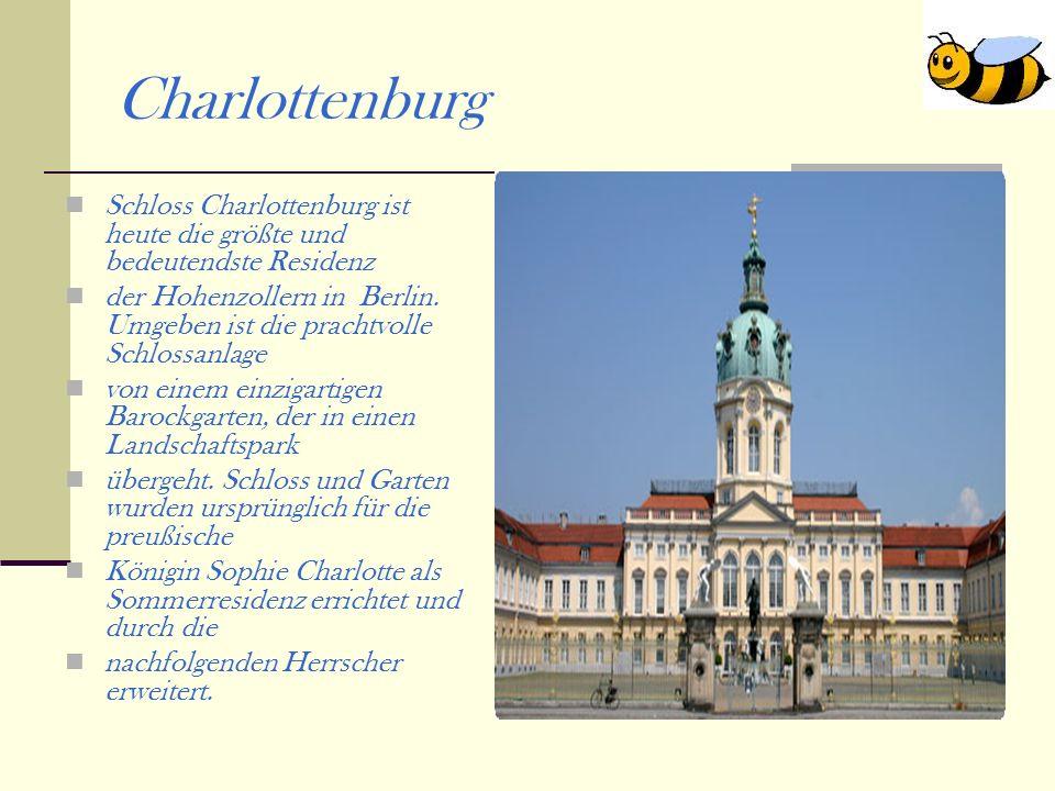 Charlottenburg Schloss Charlottenburg ist heute die größte und bedeutendste Residenz.