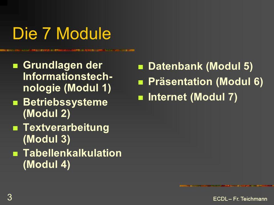 Die 7 Module Grundlagen der Informationstech-nologie (Modul 1)
