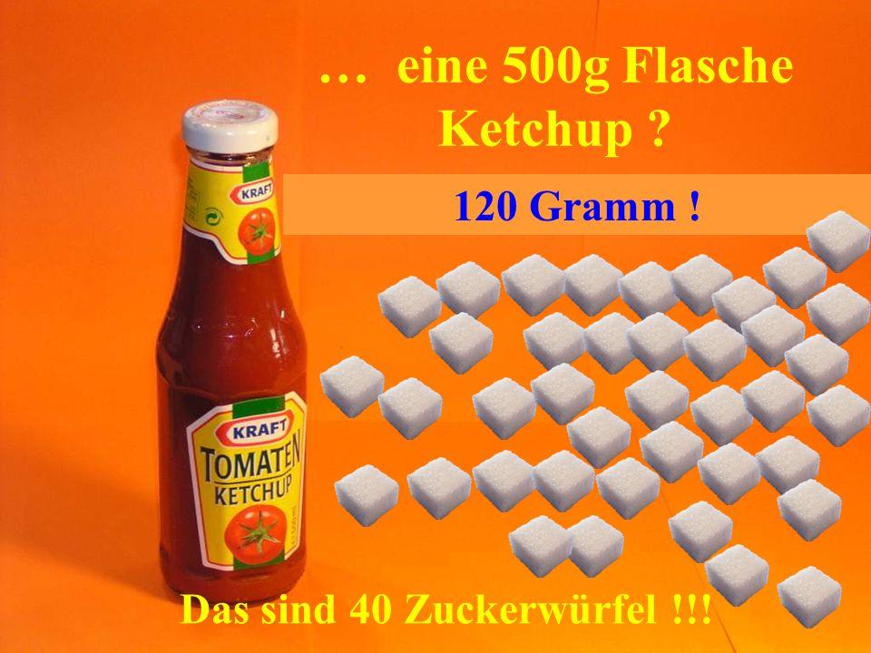 … eine 500g Flasche Ketchup