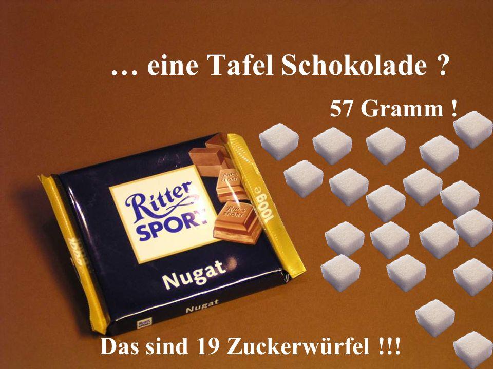 … eine Tafel Schokolade