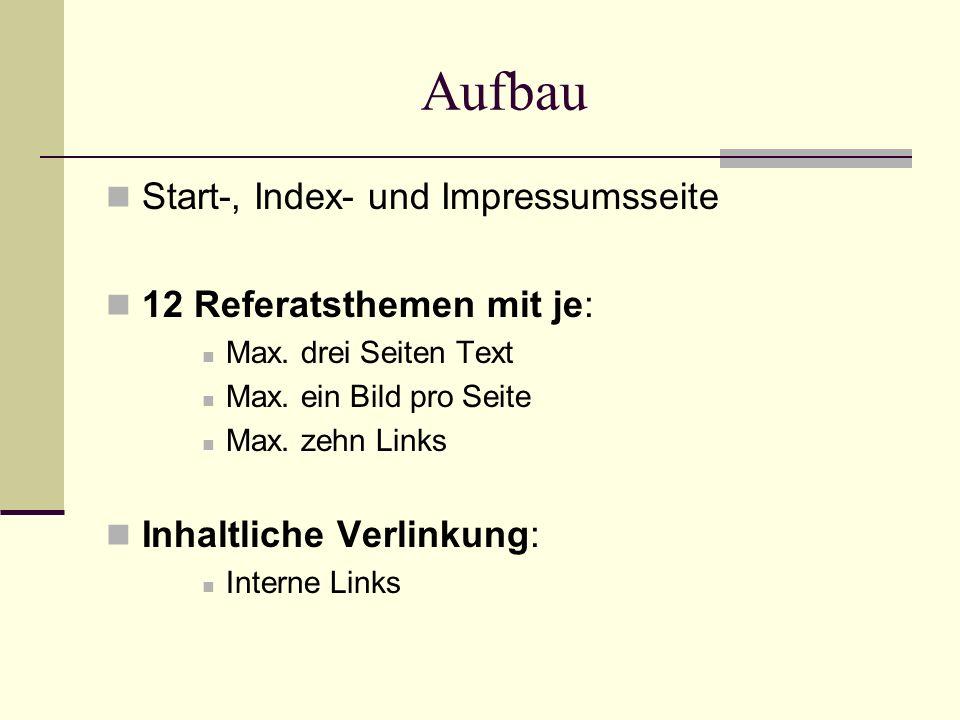Aufbau Start-, Index- und Impressumsseite 12 Referatsthemen mit je: