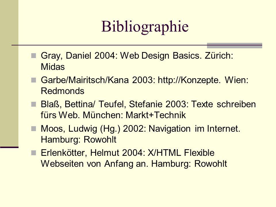 Bibliographie Gray, Daniel 2004: Web Design Basics. Zürich: Midas