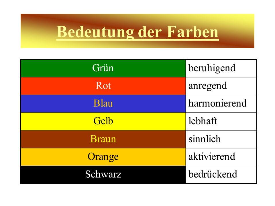 Bedeutung der Farben Grün beruhigend Rot anregend Blau harmonierend