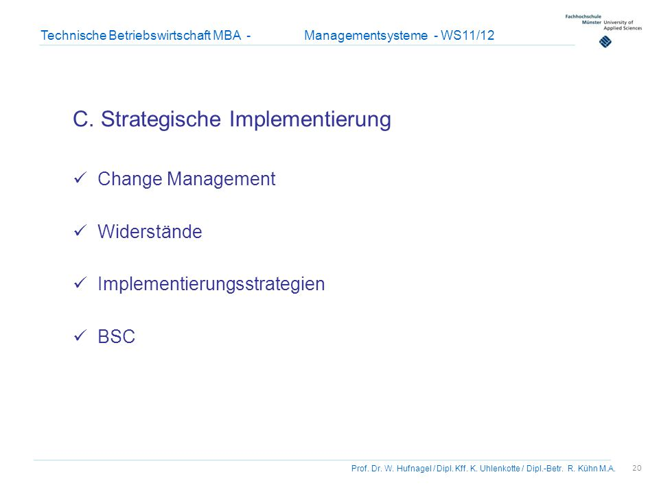 C. Strategische Implementierung