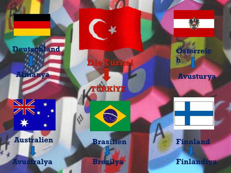 Die Türkei Deutschland Österreich Almanya Avusturya TÜRKİYE Australien