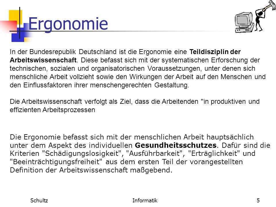 In der Bundesrepublik Deutschland ist die Ergonomie eine Teildisziplin der Arbeitswissenschaft. Diese befasst sich mit der systematischen Erforschung der technischen, sozialen und organisatorischen Voraussetzungen, unter denen sich menschliche Arbeit vollzieht sowie den Wirkungen der Arbeit auf den Menschen und den Einflussfaktoren ihrer menschengerechten Gestaltung. Die Arbeitswissenschaft verfolgt als Ziel, dass die Arbeitenden in produktiven und effizienten Arbeitsprozessen
