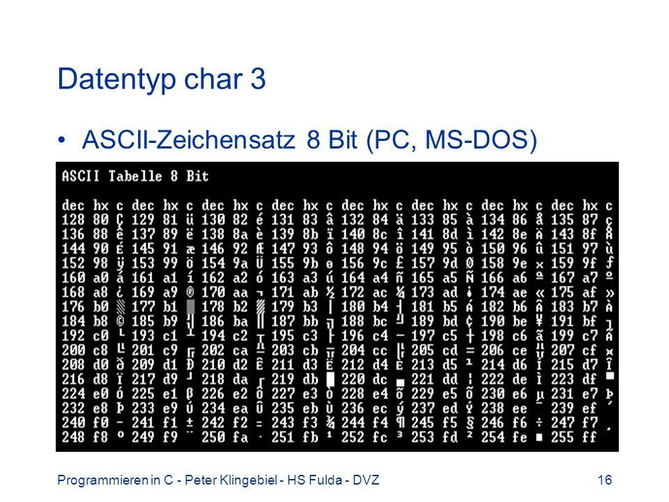 Datentyp char 3 ASCII-Zeichensatz 8 Bit (PC, MS-DOS)