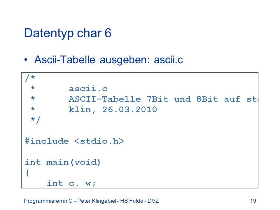 Datentyp char 6 Ascii-Tabelle ausgeben: ascii.c