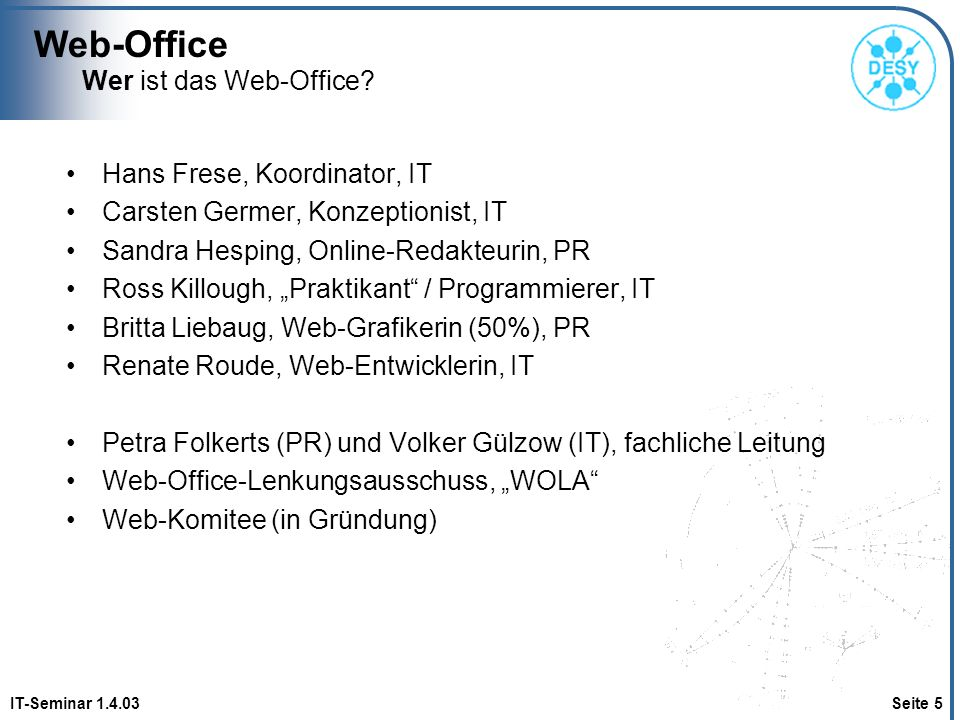 Web-Office Wer ist das Web-Office Hans Frese, Koordinator, IT