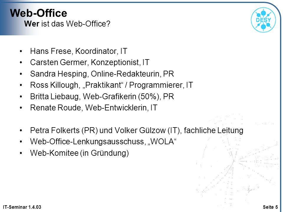 Web-Office Wer ist das Web-Office Hans Frese, Koordinator, IT