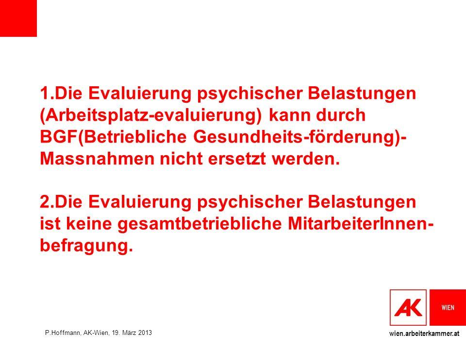 1.Die Evaluierung psychischer Belastungen (Arbeitsplatz-evaluierung) kann durch BGF(Betriebliche Gesundheits-förderung)-Massnahmen nicht ersetzt werden.
