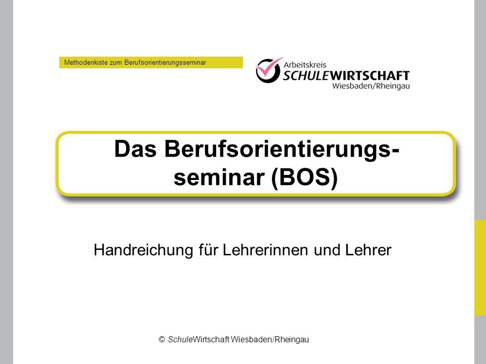 Das Berufsorientierungs- seminar (BOS)