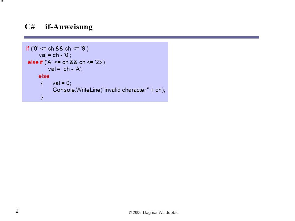 C# if-Anweisung if ( 0 <= ch && ch <= 9 ) val = ch - 0 ;