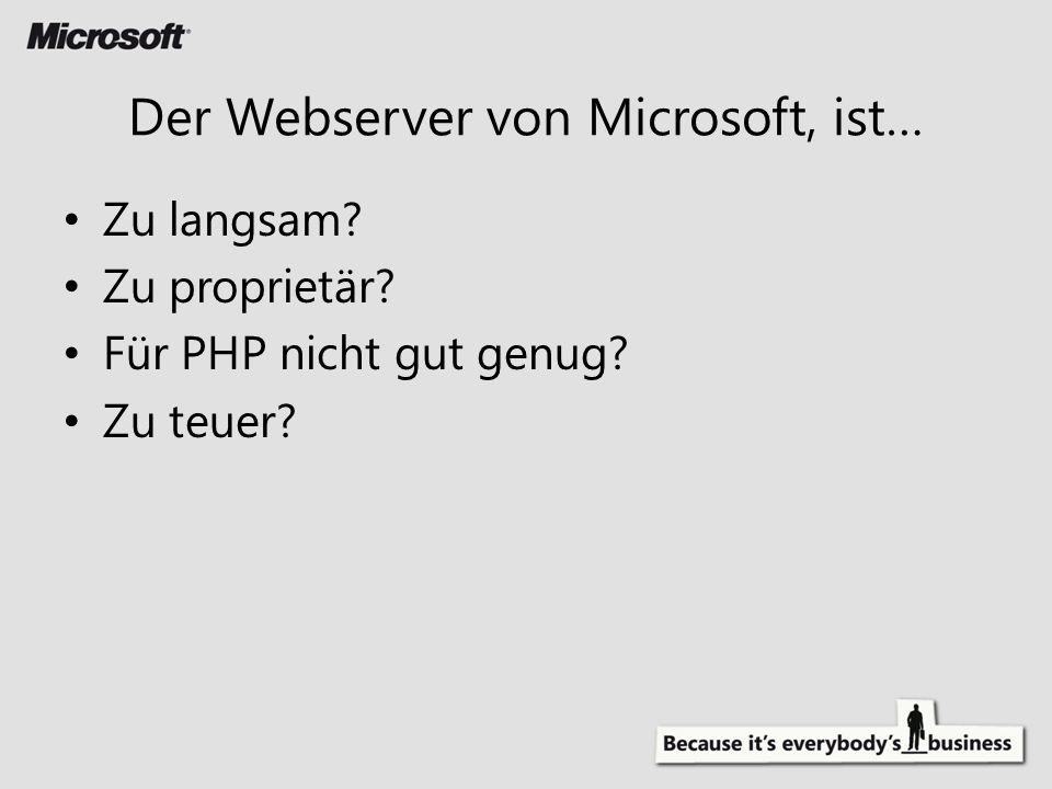 Der Webserver von Microsoft, ist…