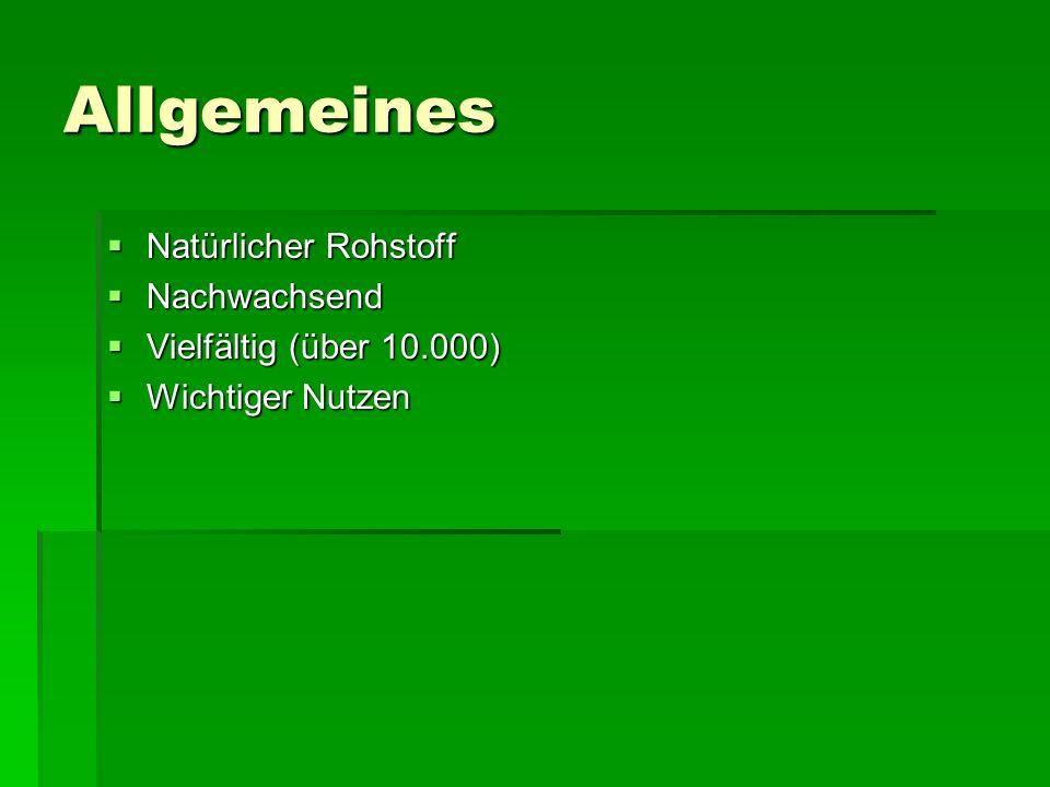 Allgemeines Natürlicher Rohstoff Nachwachsend Vielfältig (über 10.000)