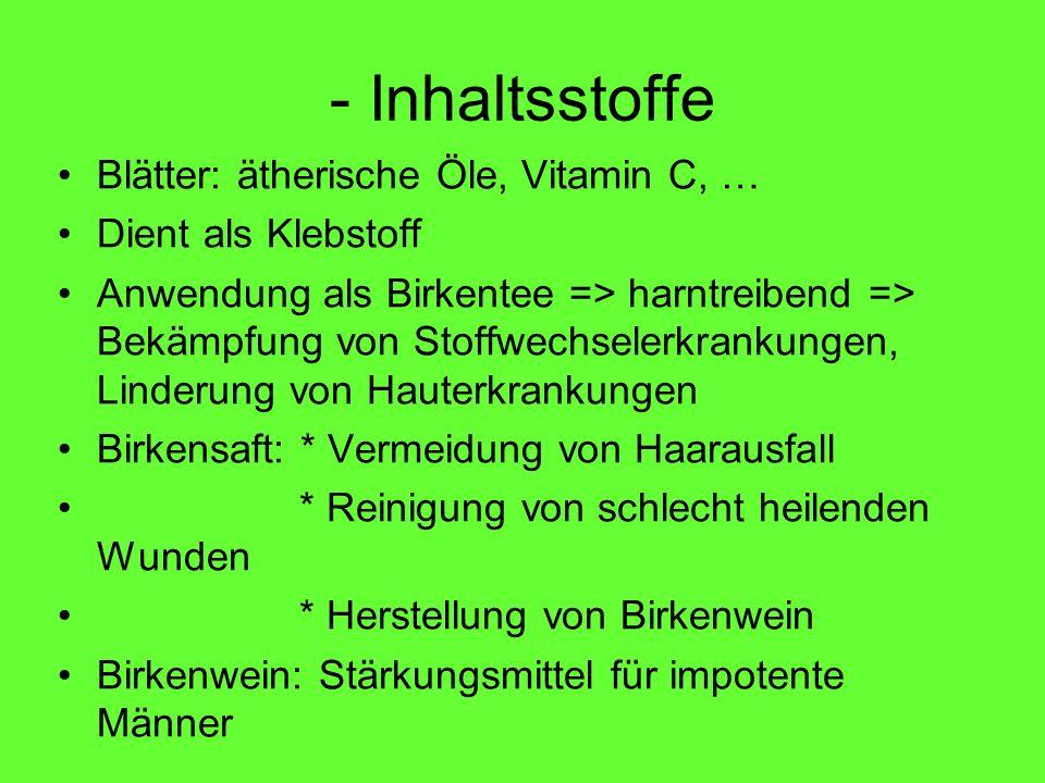 - Inhaltsstoffe Blätter: ätherische Öle, Vitamin C, …