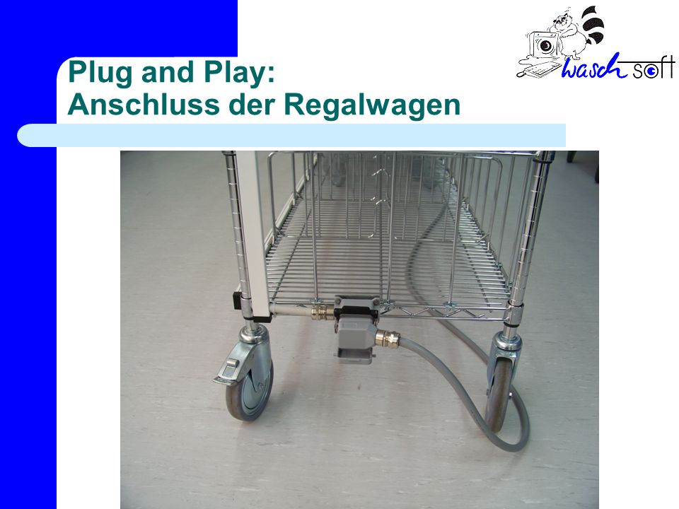 Plug and Play: Anschluss der Regalwagen