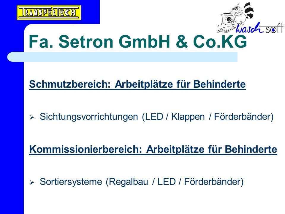 Fa. Setron GmbH & Co.KG Schmutzbereich: Arbeitplätze für Behinderte