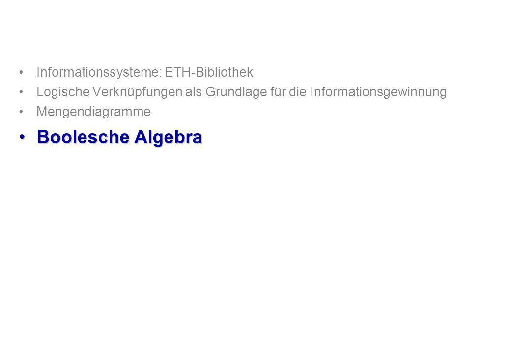 Boolesche Algebra Informationssysteme: ETH-Bibliothek