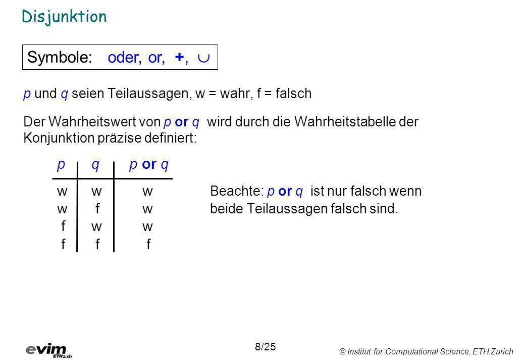 Disjunktion Symbole: oder, or, +,  p q p or q