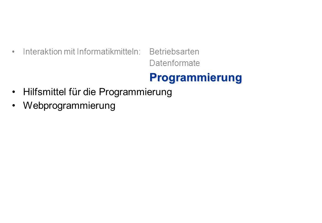 Programmierung Hilfsmittel für die Programmierung Webprogrammierung
