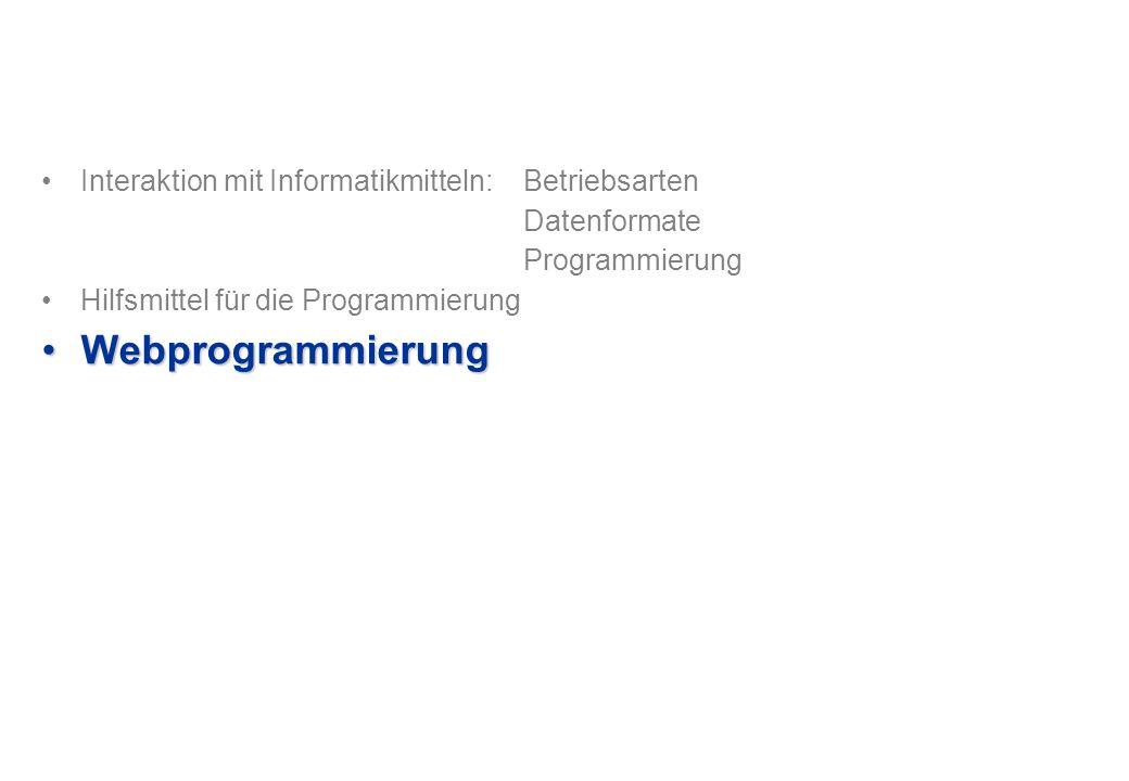 Webprogrammierung Interaktion mit Informatikmitteln: Betriebsarten