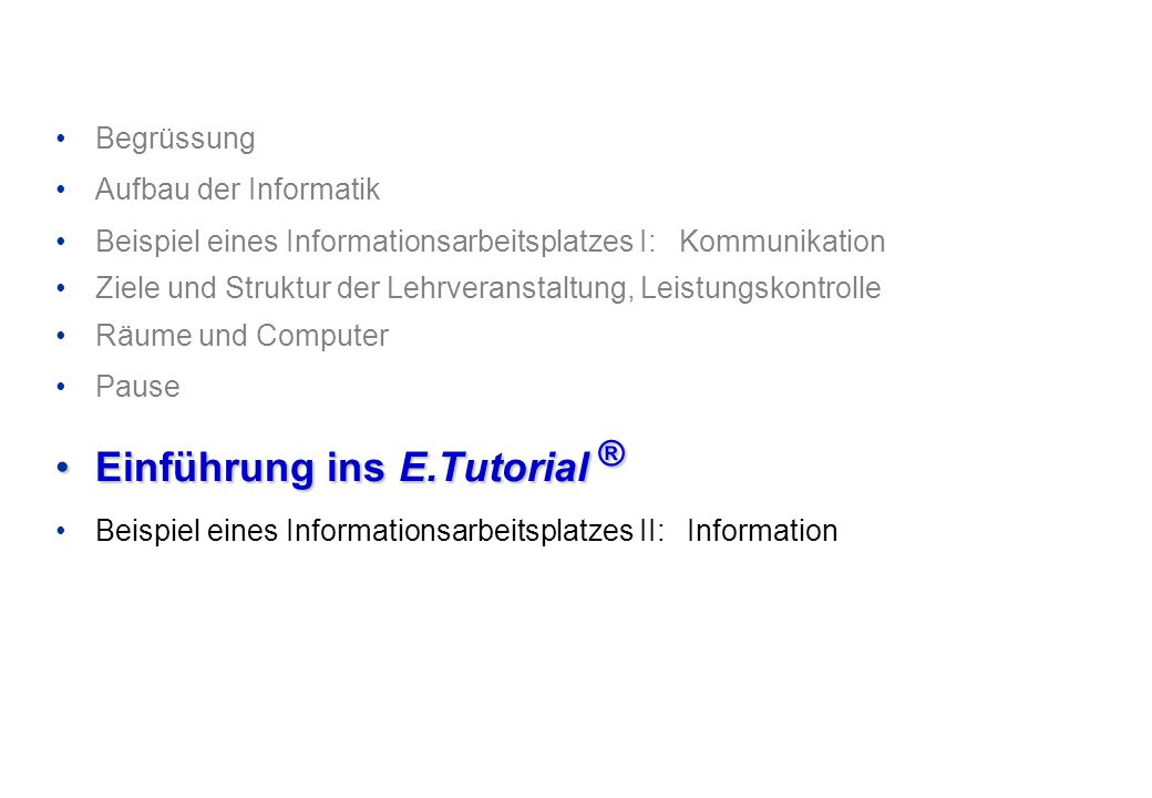 Einführung ins E.Tutorial ®