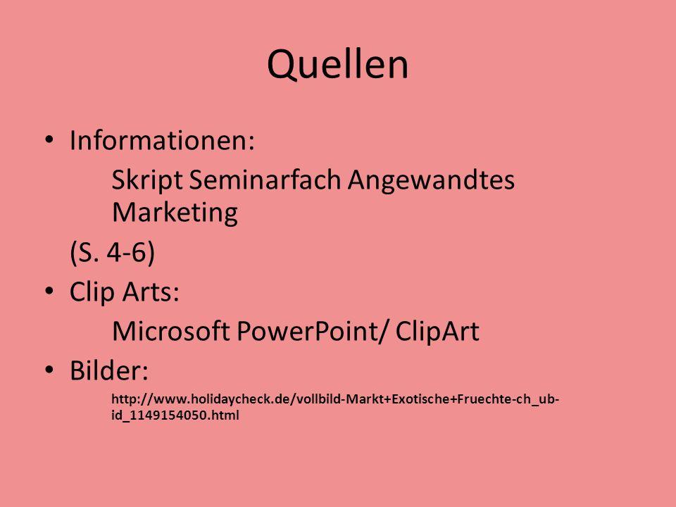 Quellen Informationen: Skript Seminarfach Angewandtes Marketing