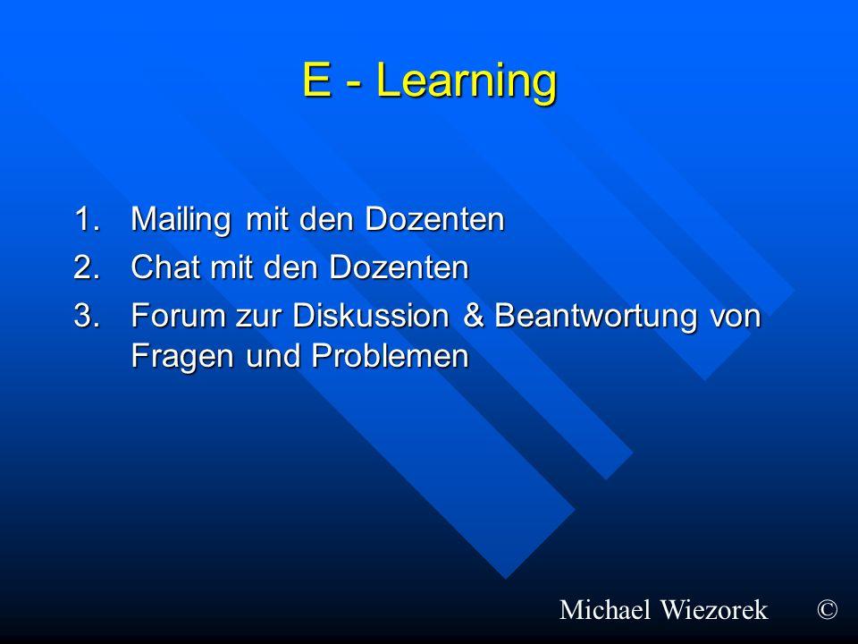 E - Learning Mailing mit den Dozenten Chat mit den Dozenten
