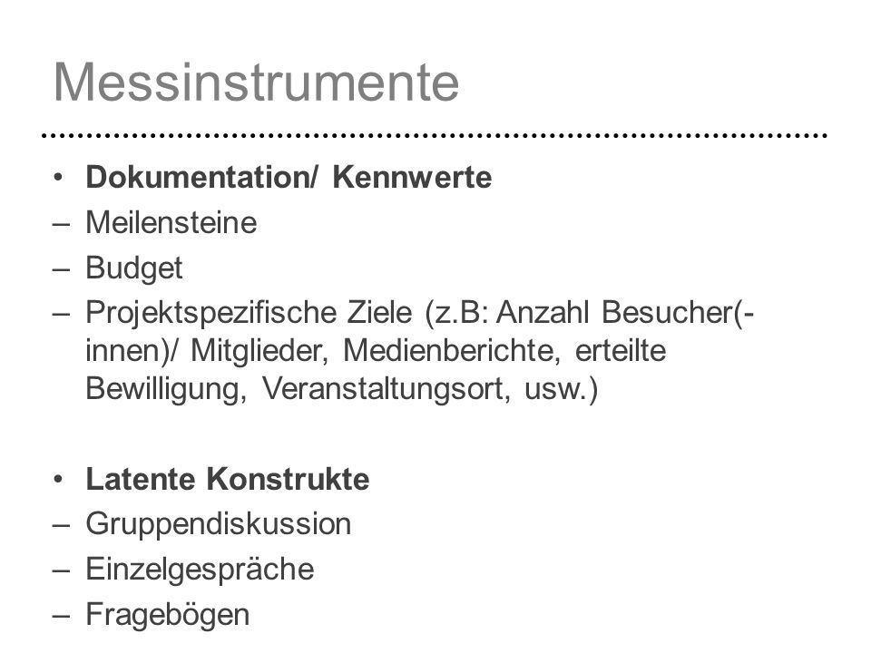 Messinstrumente Dokumentation/ Kennwerte Meilensteine Budget