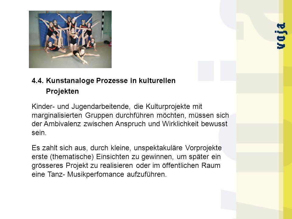 4.4. Kunstanaloge Prozesse in kulturellen