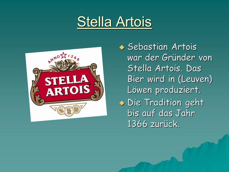 Stella Artois Sebastian Artois war der Gründer von Stella Artois. Das Bier wird in (Leuven) Löwen produziert.