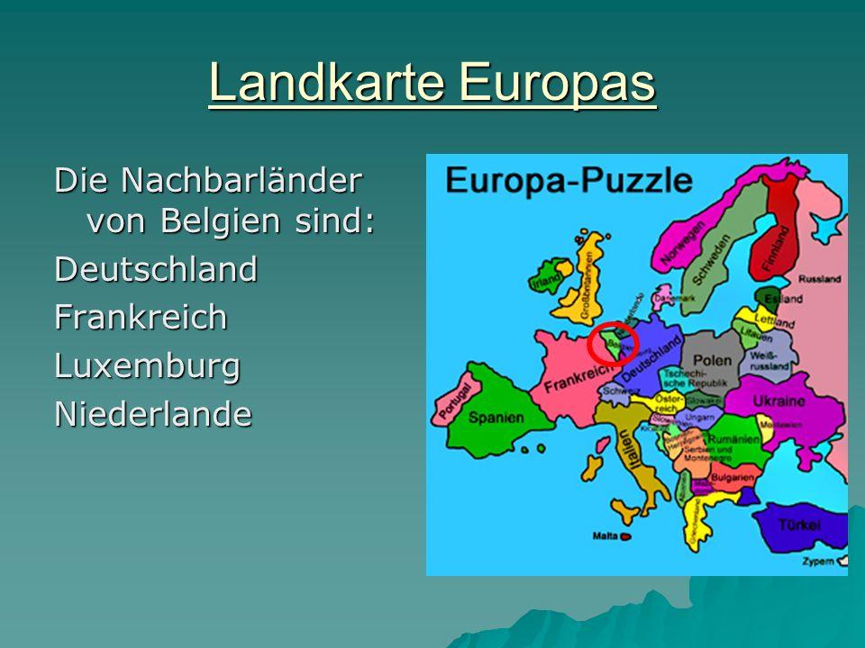 Landkarte Europas Die Nachbarländer von Belgien sind: Deutschland