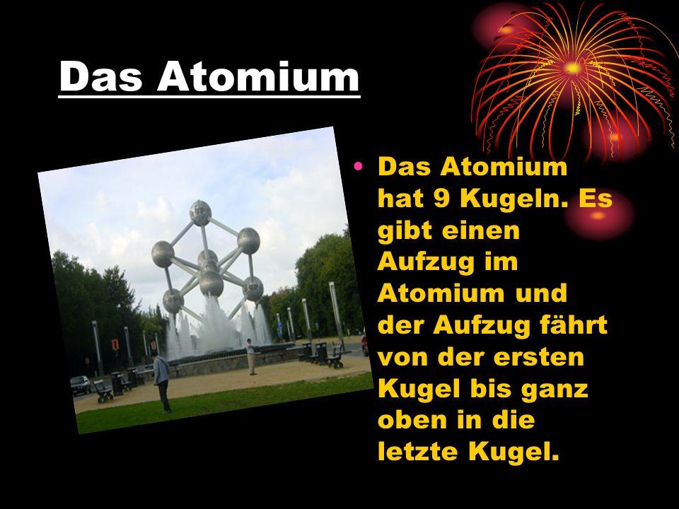 Das Atomium Das Atomium hat 9 Kugeln.