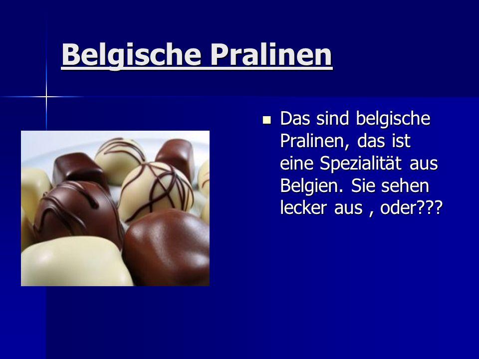 Belgische Pralinen Das sind belgische Pralinen, das ist eine Spezialität aus Belgien.