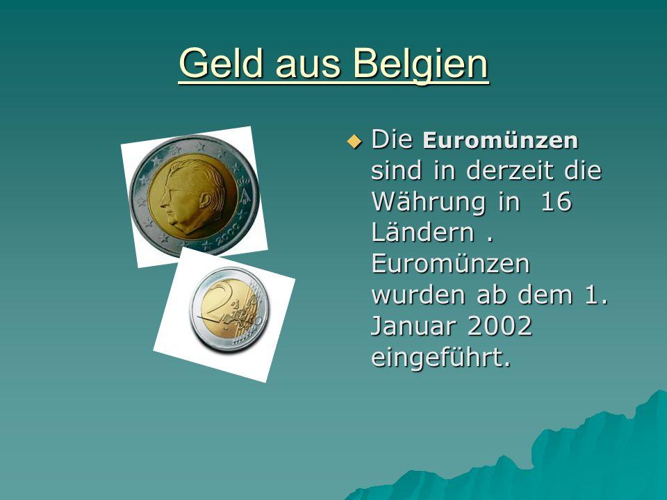 Geld aus Belgien Die Euromünzen sind in derzeit die Währung in 16 Ländern .