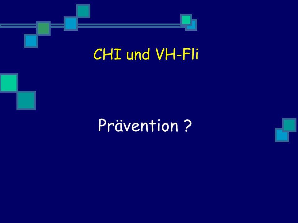 CHI und VH-Fli Prävention