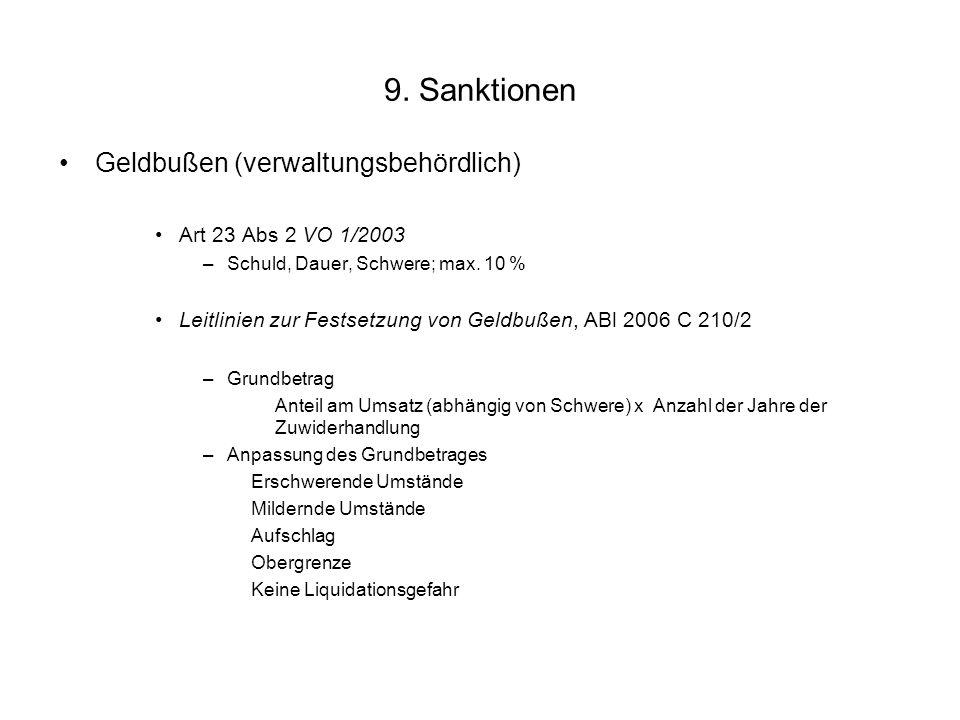 9. Sanktionen Geldbußen (verwaltungsbehördlich) Art 23 Abs 2 VO 1/2003