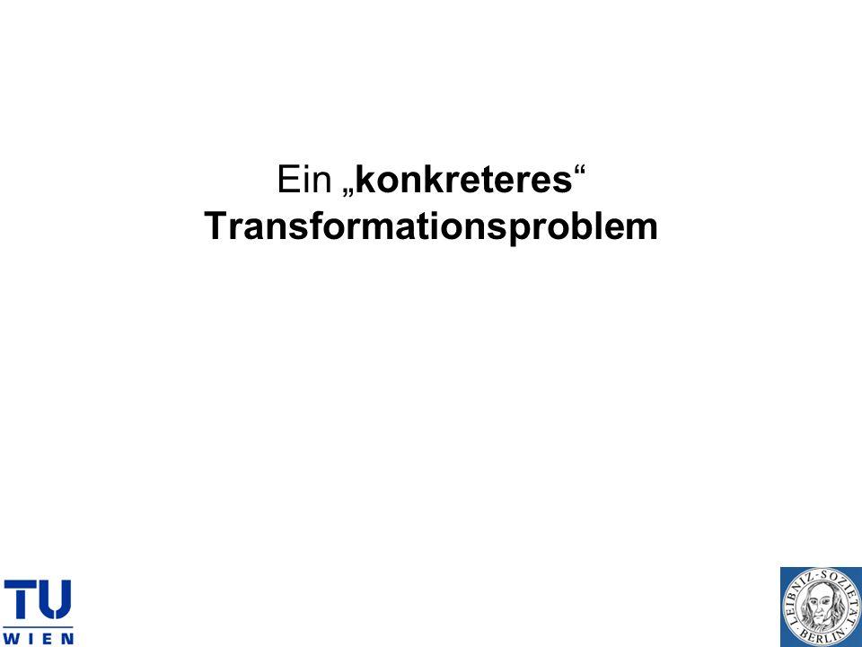 """Ein """"konkreteres Transformationsproblem"""