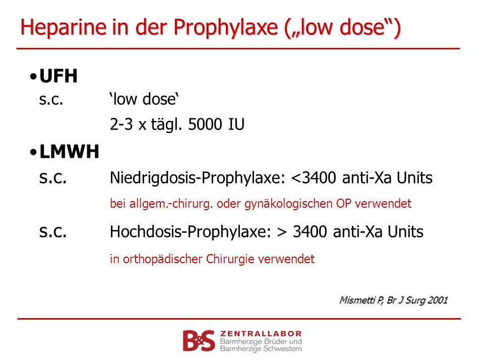 "Heparine in der Prophylaxe (""low dose )"