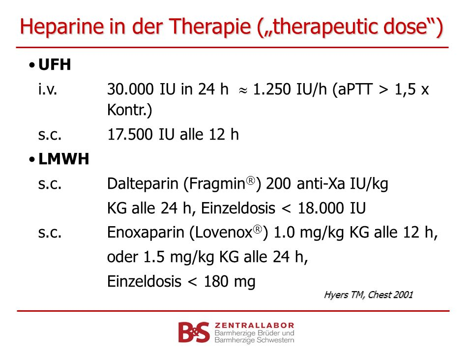 "Heparine in der Therapie (""therapeutic dose )"