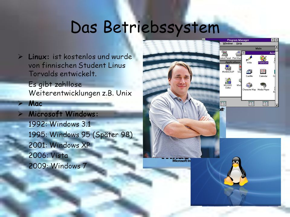 Das Betriebssystem Linux: ist kostenlos und wurde von finnischen Student Linus Torvalds entwickelt.