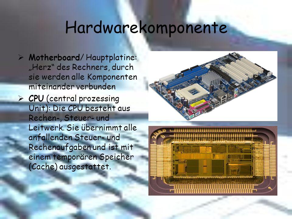 """Hardwarekomponente Motherboard/ Hauptplatine: """"Herz des Rechners, durch sie werden alle Komponenten miteinander verbunden."""